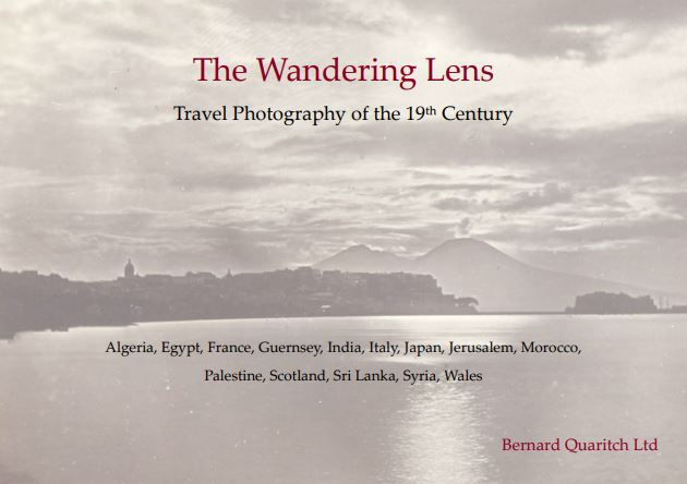 The Wandering Lens: Travel Photography of the Nineteenth Century